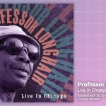 Music Review: Professor Longhair, Live In Chicago