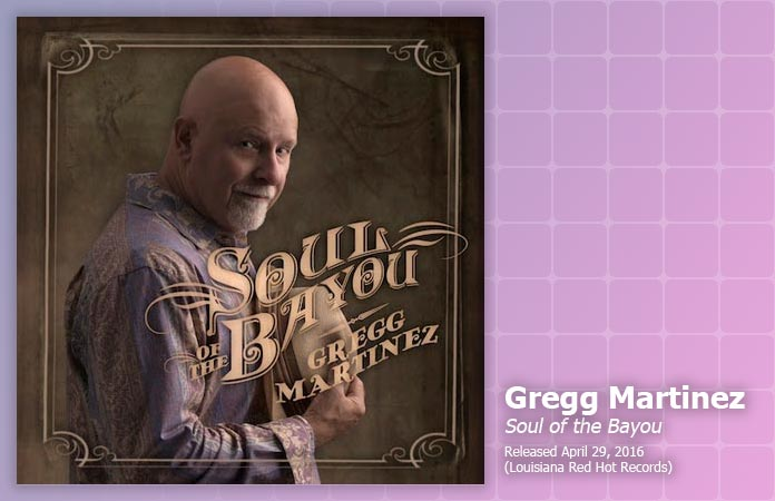 gregg-martinez-soul-of-the-bayou-review-header-graphic