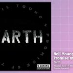 Music Review: Neil Young + Promise of the Real, Earth