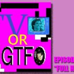 "Podcast: TV or GTFO Episode 4–""Full House"""