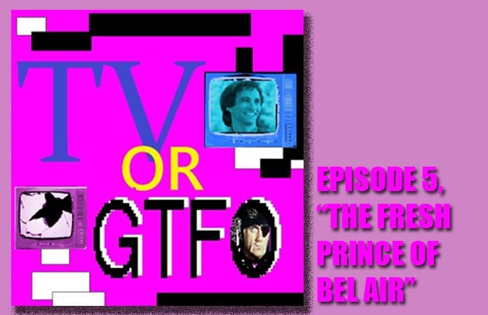 tv-or-gtfo-episode-5-fresh-prince-bel-air-header-graphic