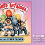 Music Review: Masked Intruder, Love and Other Crimes
