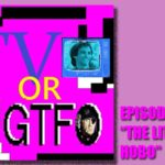 "Podcast: TV or GTFO Episode 6, ""The Littlest Hobo"""