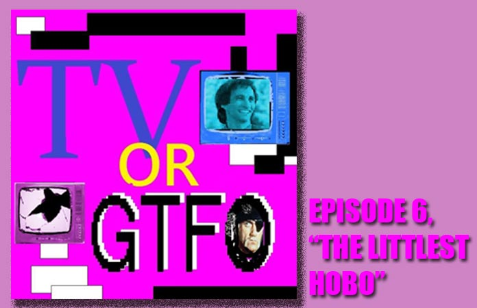 tv-or-gtfo-episode-6-header-graphic
