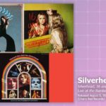 Music Review: Silverhead, Silverhead; 16 And Savaged; Live At The Rainbow, London 1973