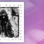 Waxing Nostalgic: Lou Reed, Magic and Loss