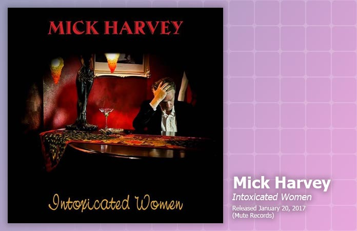 mick-harvey-intoxicated-women-review-header-graphic