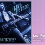 Music Review: Levi Petree, It's Country