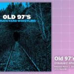 Music Review: Old 97's, Graveyard Whistling