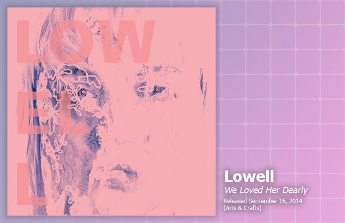 lowell-we-loved-her-dearly-review-header-graphic