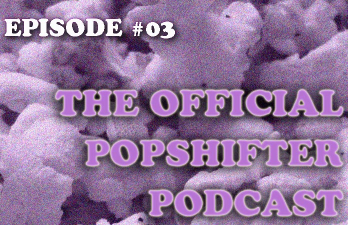 the-official-popshifter-podcast-episode-03-header-graphic