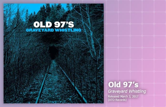 old-97s-graveyard-whistling-review-header-graphic